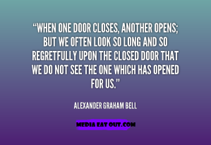 quote-Alexander-Graham-Bell-when-one-door-closes-another-opens-but-117679_12