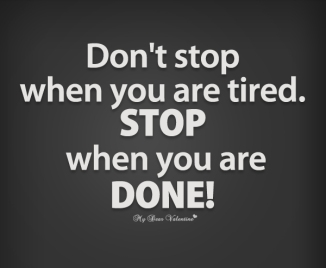 dont-stop-when-you-are-tired-stop-when-you-are-done